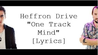 One Track Mind [Lyrics] - Heffron Drive