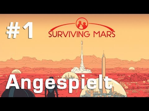 Angespielt Surviving Mars #1: Willkommen auf dem Mars! (Let's Play / Tutorial / Preview)