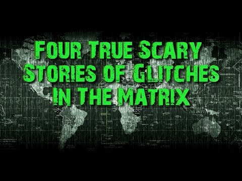 Four True Scary Stories Of Glitches In the Matrix