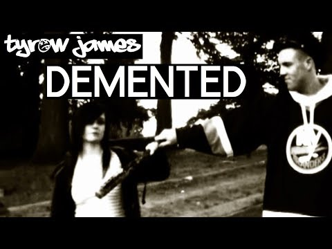 "Tyrow James - ""Demented"""