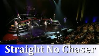 """Straight No Chaser - """"All Shook Up / Under The Boardwalk / Shout"""""""