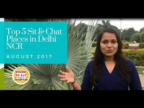 Top 5 Sit and Chat Places in Delhi NCR | Where To Eat India