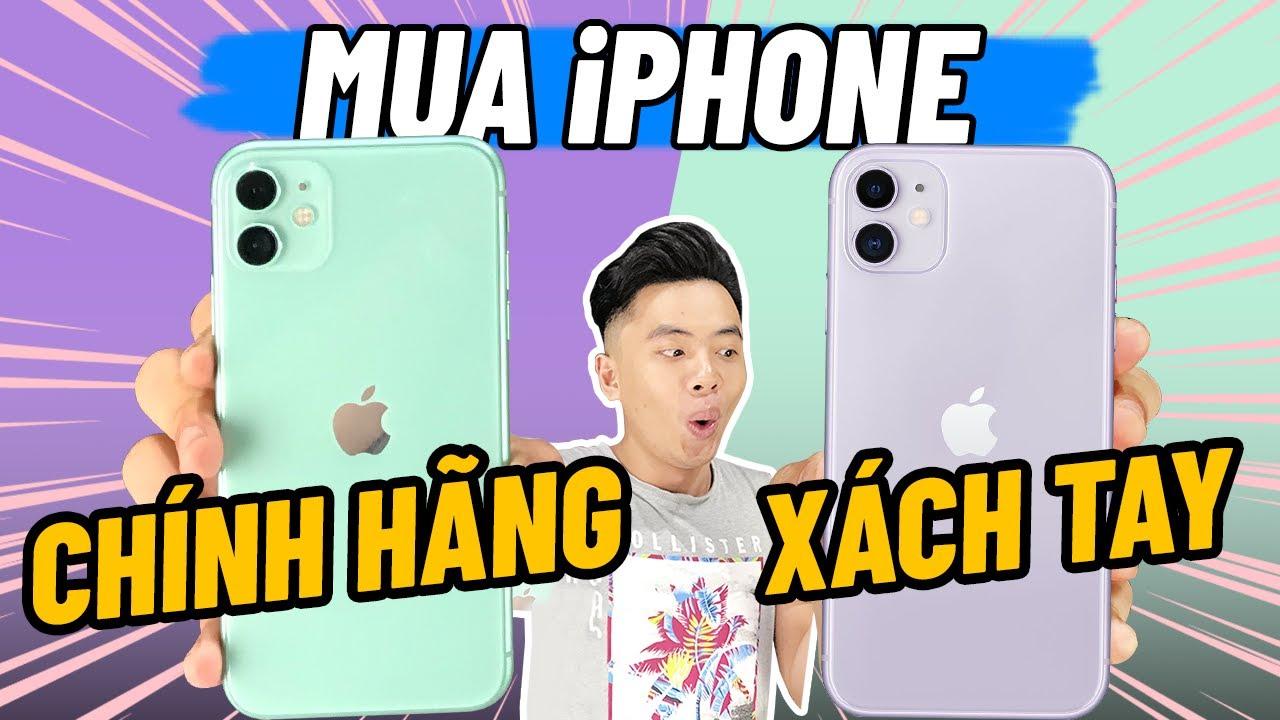 Nên mua iPhone CHÍNH HÃNG hay XÁCH TAY ?!??