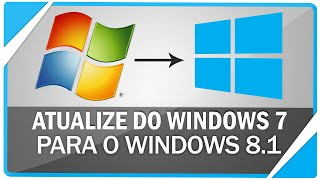 Como atualizar do Windows 7 para o 8.1 - Sem perder arquivos