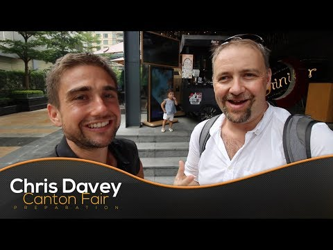 Preparing for the Canton Fair with Chris Davey