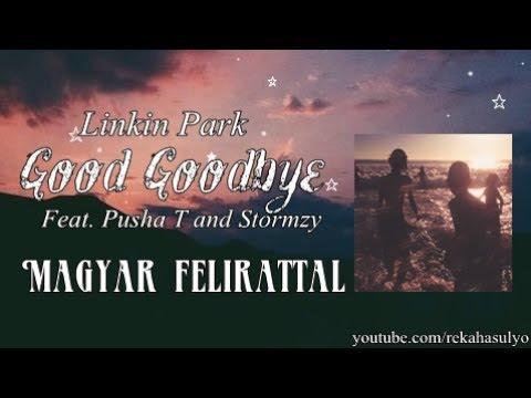 Linkin Park - Good Goodbye (Feat  Pusha T and Stormzy) Magyar Felirattal  (RHP 2017)