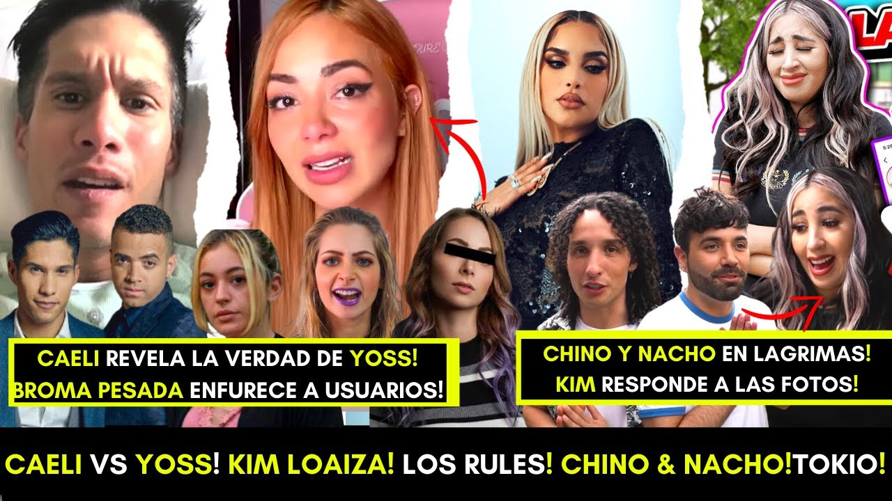 CAELI ROMPE SILENCIO! EXPONE A YØSS! BROMA EN YOUTUBE SE SALE DE CONTROL! KIM LOAIZA RESPONDE! CHINO