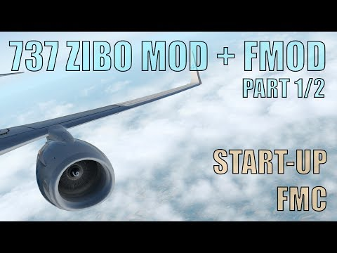 "X Plane 11 737 ZIBO MOD + FMOD ""PART 1/2"" Start-Up Procedures! (Checklist included!)"