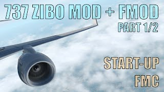 "X Plane 11 737 ZIBO MOD + FMOD ""PART 1/2"" Start-Up Procedures! (Checklist included!)"
