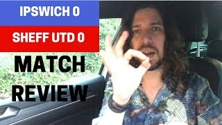 Ipswich 0-0 Sheffield Utd - Match Review