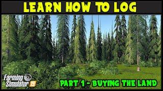 Buying The Land - Leąrn How To Log 1 - Farming Simulator 2019 - FDR Logging