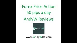 Forex Price Action (50 pips a day strategy) AndyW Trader Reviews