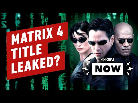 Is This The Matrix 4's Full Title? - IGN Now