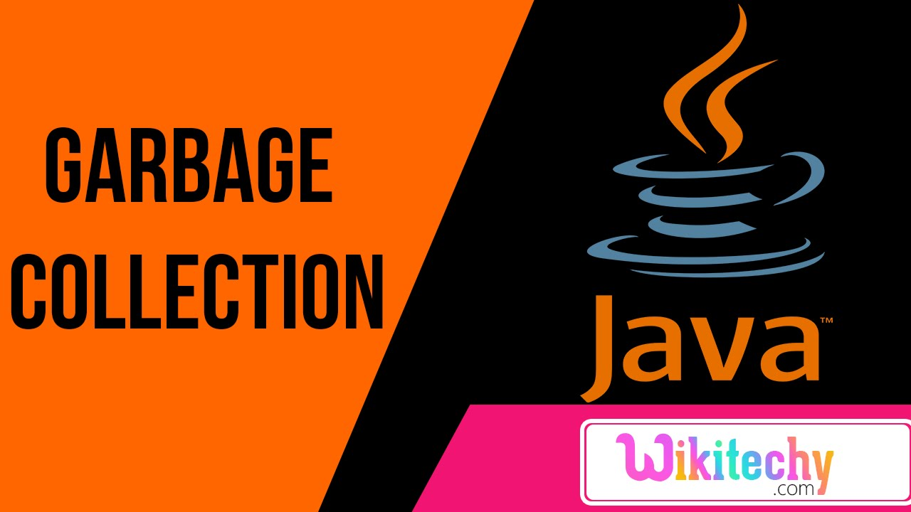 define garbage collection in java java interview questions and define garbage collection in java java interview questions and answers wikitechy com