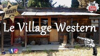 URBEX #29  Le village  western  Vidéo Hors-Série