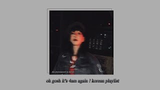 Cover images oh gosh it's 4am again ! ; korean chill playlist ♪