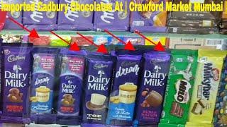 Imported Cadbury Chocolates At | Crawford Market Mumbai |