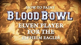 Blood Bowl - How to paint the Elfheim Eagles.