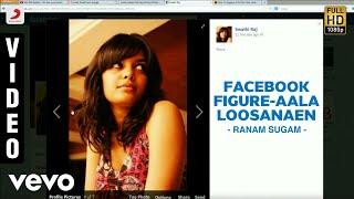 Ranam Sugam - Facebook Figure-Aala Loosanaen Official Full Song Video