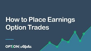 How to Place Earnings Option Trades