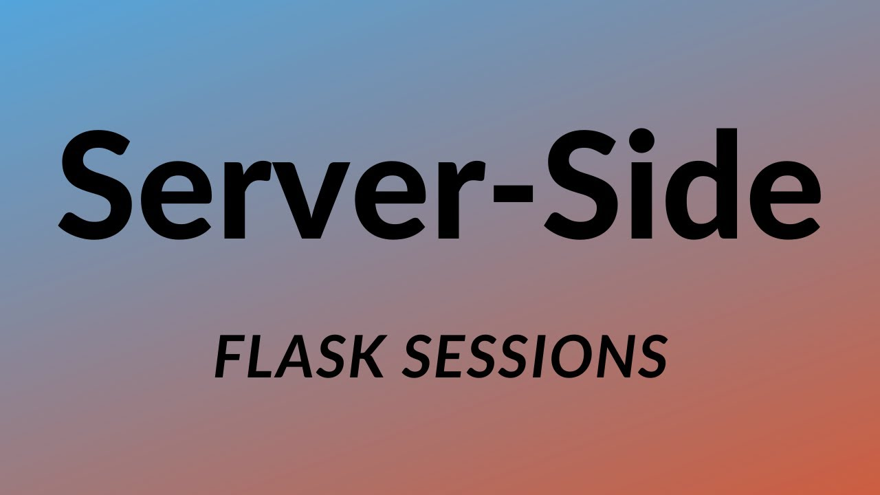 Server-Side Sessions in Flask with Flask-Session