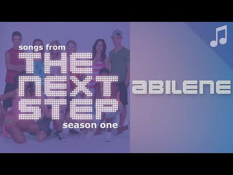 Abilene  🎵 Songs from The Next Step 🎵