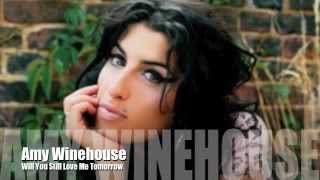 Amy Winehouse Will You Still Love Me Tomorrow (acoustic)