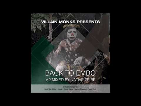 Villain Monks Pres. Back To Embo #BTE002 Guest Mixed By Native Tribe