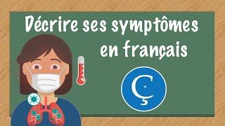 La maladie: décrire ses symptômes en français