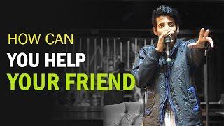 Friend needs your help  | Stand Up Comedy by Aditya Kulshreshtha | Comedy Munch