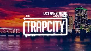 2Scratch &amp Drama B - Last Man Standing