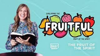 The Fruit of the Spirit   Daily Devo Bible Study