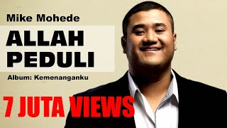 Download lagu Mike Mohede Allah Peduli MP3