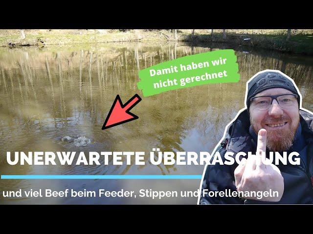 Unerwartete Überraschung und viel Beef beim Feedern, Stippen und Forellenangeln am Waldsee