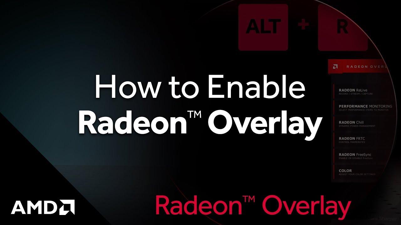 Radeon™ Overlay: How to Enable