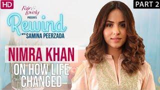 Nimra Khan Makes Heartbreaking Confessions | Part II | Rewind With Samina Peerzada