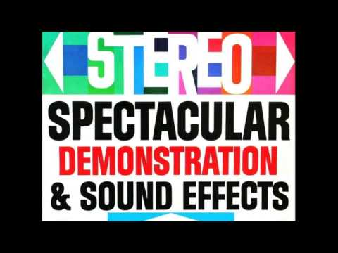 Audio Fidelity Stereo Spectacular Demonstration   Sound Effects 1963   Side 1 1080p