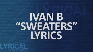 Скачать Ivan B Sweaters Lyrics