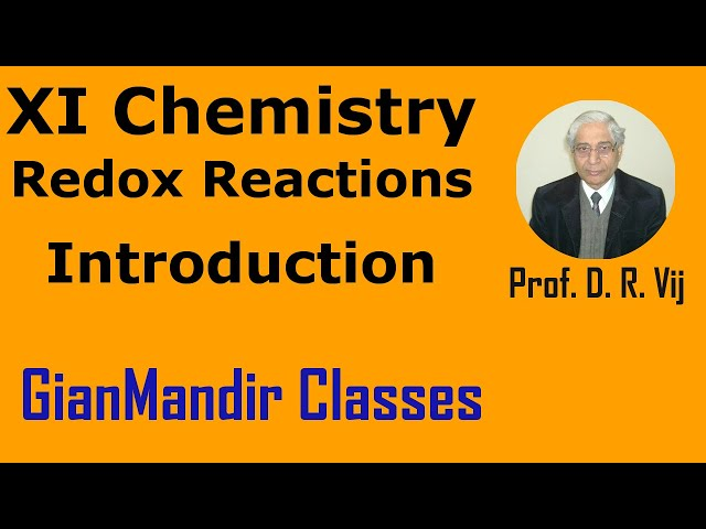 XI Chemistry - Redox Reactions - Introduction by Ruchi Ma'am