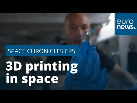 Euronews:A 3D printer to produce human organs in space? Discover the experiments taking place in zero-gravity