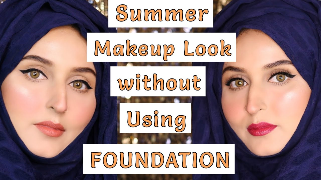 NO FOUNDATION , Fresh Glowy Makeup Look For Summers ll #Summermakeup #nofoundation