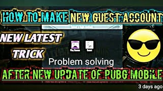 How To Make Guest Account After Update PUBG Mobile 0.14 Update || Guest Account Login Problem solve