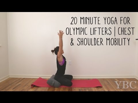 20 Minute Yoga for Olympic Lifters   Chest and Shoulder Mobility