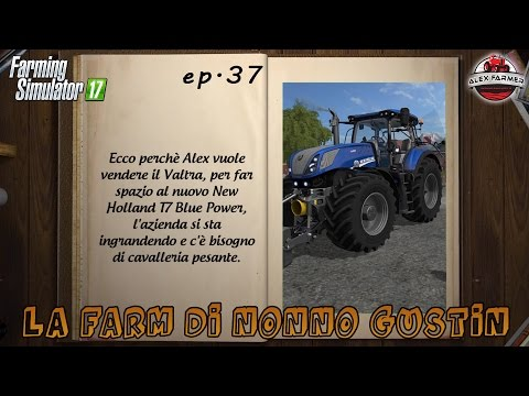 FARMING SIMULATOR 17 | [SERIE] #37 LA FARM DI NONNO GUSTIN | ALEXFARMER
