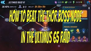 how to beat the thor boss node in the ultimus 65 raid   marvel strike force