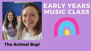 Early Years Music Class - Animal Bop