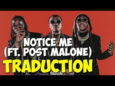 Traduction : Migos - Notice Me ft Post Malone