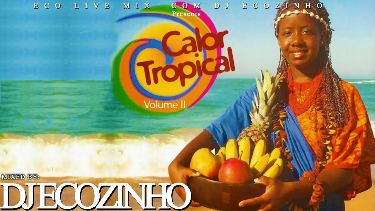 chico viegas calor tropical vol ii mix eco live mix com dj ecozinho