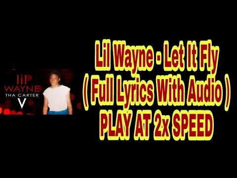 Lil Wayne - Let it Fly    With   PLAY AT 2x SPEED  Carter 5  2018