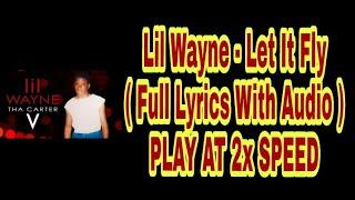 Baixar Lil Wayne - Let it Fly ( Full Lyrics With Audio ) PLAY AT 2x SPEED | Carter 5 | 2018